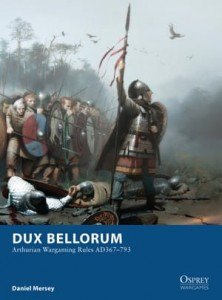 Dux Bellorum - Wargaming in the age of Arthur
