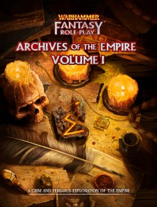 Archives of the Empire: Warhammer Fantasy Roleplay