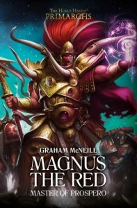 PRIMARCHS: Magnus the Red Master of Prospero (HB)