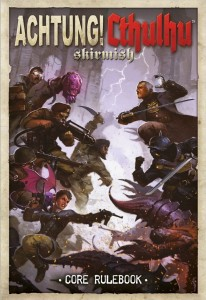 ACHTUNG! CTHULHU SKIRMISH - CORE RULE BOOK